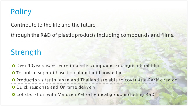 【Policy】Contribute to the life and the future, through the R&D of plastic products including compounds and films.